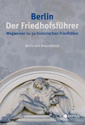 Berlin. Der Friedhofsführer von Brauchitsch,  Boris von