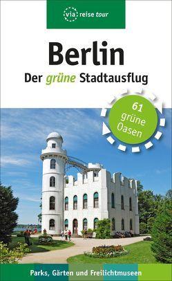 Berlin – Der grüne Stadtausflug von Kilimann,  Susanne, Sademann,  Anke