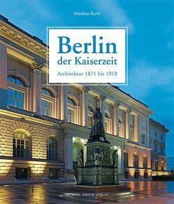 Berlin der Kaiserzeit von Barth,  Matthias