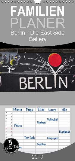 Berlin – Die East Side Gallery – Familienplaner hoch (Wandkalender 2019 , 21 cm x 45 cm, hoch) von Wittstock,  Ralf