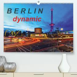 Berlin dynmaic (Premium, hochwertiger DIN A2 Wandkalender 2021, Kunstdruck in Hochglanz) von Herrmann,  Frank