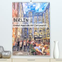 Berlin – Einmal Aquarelle mit Currywurst! (Premium, hochwertiger DIN A2 Wandkalender 2020, Kunstdruck in Hochglanz) von Frost,  Anja