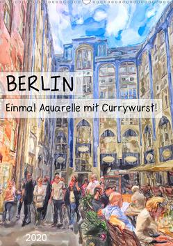 Berlin – Einmal Aquarelle mit Currywurst! (Wandkalender 2020 DIN A2 hoch) von Frost,  Anja