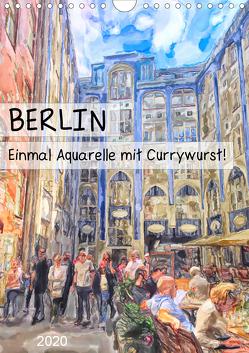 Berlin – Einmal Aquarelle mit Currywurst! (Wandkalender 2020 DIN A4 hoch) von Frost,  Anja