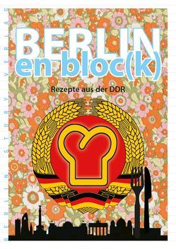 Berlin en bloc(k) – Rezepte aus der DDR von Bösch,  Norman