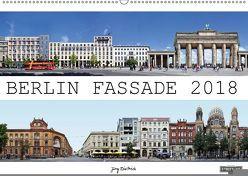 Berlin Fassade (Wandkalender 2018 DIN A2 quer) von Dietrich,  Jörg