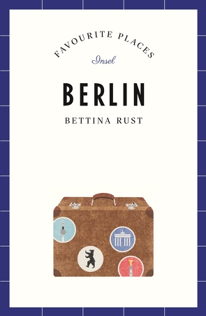 Berlin – Favourite Places von Booth,  Alexander, Rust,  Bettina