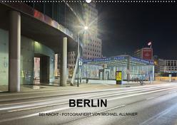 Berlin – fotografiert von Michael Allmaier (Wandkalender 2019 DIN A2 quer) von Allmaier,  Michael
