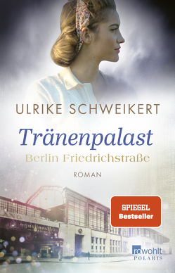 Berlin Friedrichstraße: Tränenpalast von Schweikert,  Ulrike