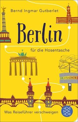 Berlin für die Hosentasche von Gutberlet,  Bernd Ingmar