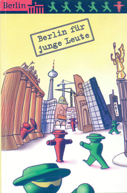 Berlin für junge Leute von Bienert,  Michael, Herden,  Martin, Nachama,  Andreas
