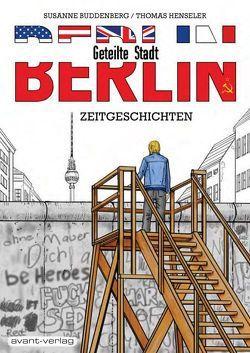 BERLIN – Geteilte Stadt von Buddenberg,  Susanne, Henseler,  Thomas, Ulrich,  Johann
