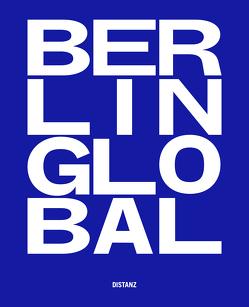 Berlin Global – Kulturprojekte Berlin von Leimbach,  Simone, Sommer,  Brinda, Spies,  Paul, van Dülmen,  Moritz