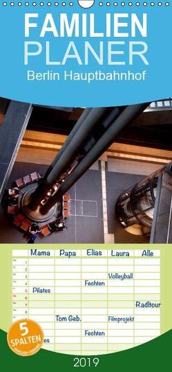Berlin Hauptbahnhof – Familienplaner hoch (Wandkalender 2019 , 21 cm x 45 cm, hoch) von Burkhardt,  Bert