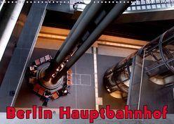 Berlin Hauptbahnhof (Wandkalender 2019 DIN A3 quer) von Burkhardt,  Bert