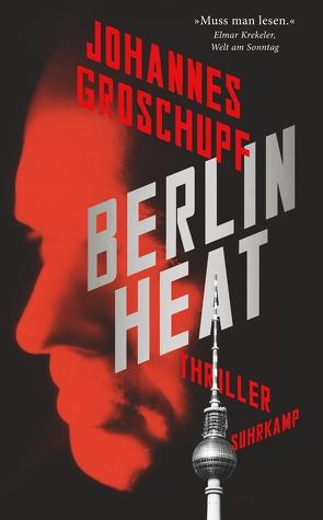 Berlin Heat von Groschupf,  Johannes, Wörtche,  Thomas