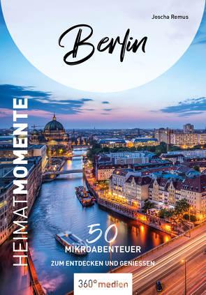Berlin – HeimatMomente von Remus,  Joscha