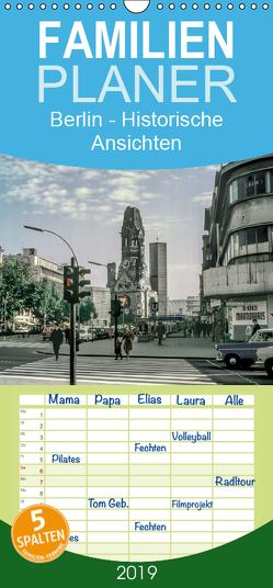 Berlin – Historische Ansichten – Familienplaner hoch (Wandkalender 2019 , 21 cm x 45 cm, hoch) von Schulz-Dostal,  Michael