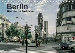 Berlin – Historische Ansichten (Tischkalender 2018 DIN A5 quer) von Schulz-Dostal,  Michael