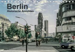 Berlin – Historische Ansichten (Tischkalender 2021 DIN A5 quer) von Schulz-Dostal,  Michael