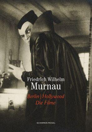 Berlin / Hollywood. Die Filme von Bergstrom,  Janet, Murnau,  Friedrich Wilhelm, Wedel,  Michael