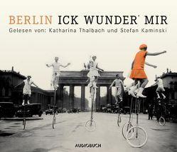 Berlin – Ick wunder' mir von Diverse, Kaminski,  Stefan, Thalbach,  Katharina