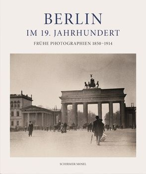 Berlin im 19. Jahrhundert von Paeslack,  Miriam