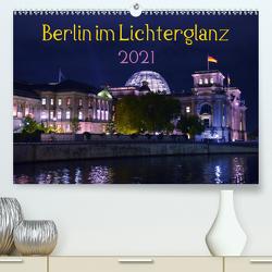 Berlin im Lichterglanz 2021 (Premium, hochwertiger DIN A2 Wandkalender 2021, Kunstdruck in Hochglanz) von Drews,  Marianne