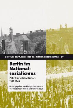 Berlin im Nationalsozialismus von Hachtmann,  Rüdiger, Schaarschmidt,  Thomas, Süß,  Winfried
