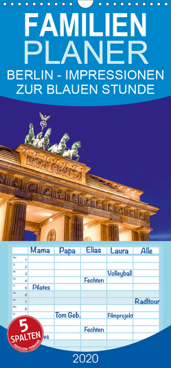 BERLIN – IMPRESSIONEN ZUR BLAUEN STUNDE – Familienplaner hoch (Wandkalender 2020 , 21 cm x 45 cm, hoch) von Claude Castor I 030mm-photography,  Jean
