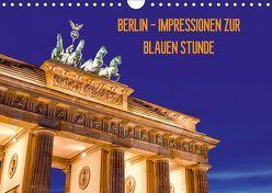 BERLIN – IMPRESSIONEN ZUR BLAUEN STUNDE (Wandkalender 2018 DIN A4 quer) von Claude Castor I 030mm-photography,  Jean