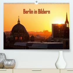 Berlin in Bildern (Premium, hochwertiger DIN A2 Wandkalender 2021, Kunstdruck in Hochglanz) von Schäfer Photography,  Stefan