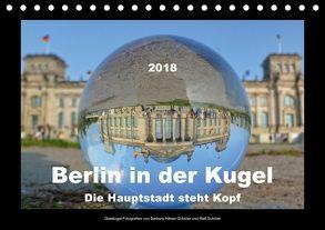 Berlin in der Kugel – Die Hauptstadt steht Kopf (Tischkalender 2018 DIN A5 quer) von Hilmer-Schröer und Ralf Schröer,  Barbara