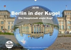 Berlin in der Kugel – Die Hauptstadt steht Kopf (Wandkalender 2018 DIN A2 quer) von Hilmer-Schröer und Ralf Schröer,  Barbara