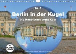 Berlin in der Kugel – Die Hauptstadt steht Kopf (Wandkalender 2018 DIN A4 quer) von Hilmer-Schröer und Ralf Schröer,  Barbara