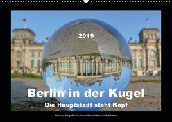 Berlin in der Kugel – Die Hauptstadt steht Kopf (Wandkalender 2019 DIN A2 quer) von Hilmer-Schröer und Ralf Schröer,  Barbara