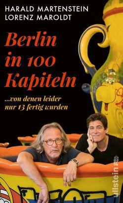 Berlin in hundert Kapiteln, von denen leider nur dreizehn fertig wurden von Maroldt,  Lorenz, Martenstein,  Harald