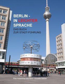 Berlin in leichter Sprache von Bäßler,  Annette, Hübenthal-Montero,  Rita
