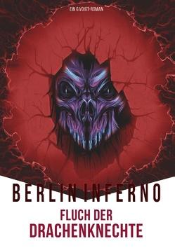 Berlin Inferno – Fluch der Drachenknechte von Voigt,  G