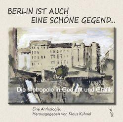 Berlin ist auch eine schöne Gegend … von Adloff,  Gerd, Aston,  Louise Franziska, Blass,  Ernst, Boldt,  Paul, Glotzsche,  Dieter, Kühnel,  Klaus, Otto,  Michael