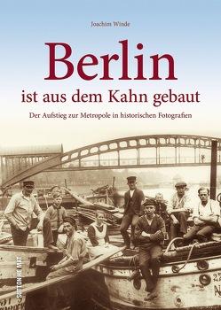 Berlin ist aus dem Kahn gebaut von Winde,  Joachim