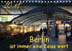 Berlin ist immer eine Reise Wert (Tischkalender 2018 DIN A5 quer) von Drews,  Marianne
