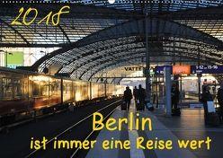 Berlin ist immer eine Reise Wert (Wandkalender 2018 DIN A2 quer) von Drews,  Marianne