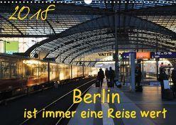 Berlin ist immer eine Reise Wert (Wandkalender 2018 DIN A3 quer) von Drews,  Marianne