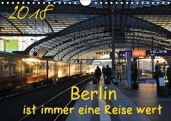 Berlin ist immer eine Reise Wert (Wandkalender 2018 DIN A4 quer) von Drews,  Marianne
