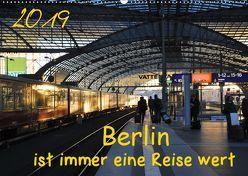 Berlin ist immer eine Reise Wert (Wandkalender 2019 DIN A2 quer) von Drews,  Marianne