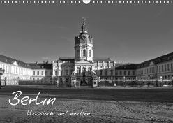 Berlin klassisch und modern (Wandkalender 2019 DIN A3 quer) von Brust,  Holger