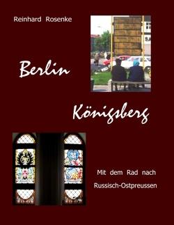 Berlin – Königsberg von Rosenke,  Reinhard