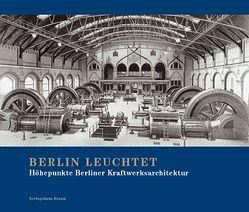 Berlin leuchtet von Bürgel,  Klaus, Cramer,  Hans J, Engel,  Helmut, Grube,  Hans A, Maizière,  Lothar de