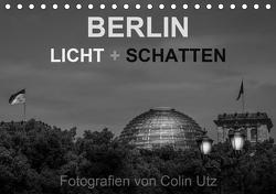 Berlin – Licht und Schatten (Tischkalender 2021 DIN A5 quer) von Utz,  Colin